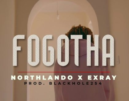 Northlando ft Exray (Boondocks Gang) – FOGOTHA