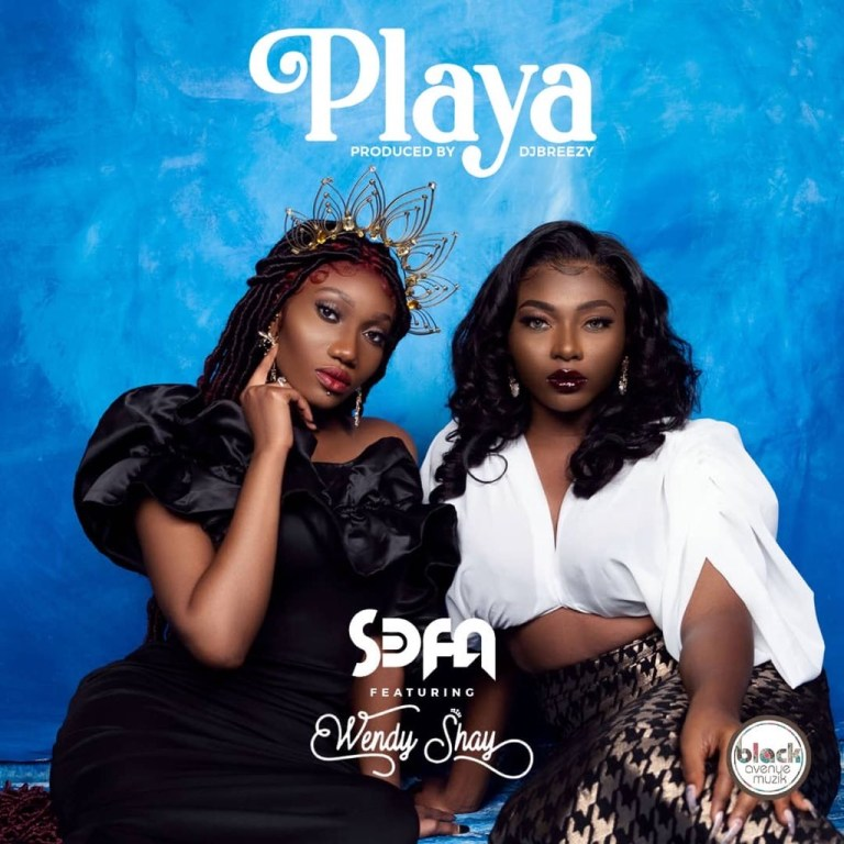 Sefa – Playa ft. Wendy Shay (Prod. by DJ Breezy)
