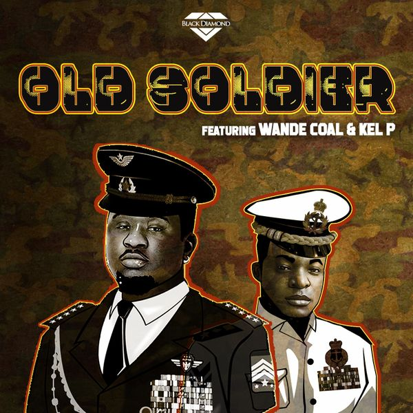 Black Diamond Entertainment – Old Soldier ft. Wande Coal, Kel P