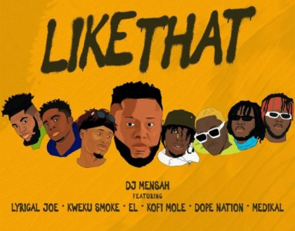 DJ Mensah – Like That(Now Or Never EP)