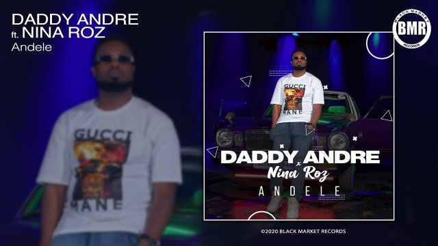 Daddy Andre ft Nina Roz – Andele
