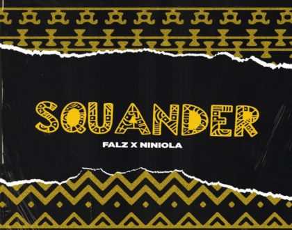 Falz – Squander ft. Niniola (Prod. by Willis)