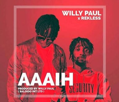 WILLY PAUL ft REKLESS – AAAIH