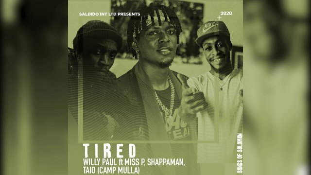 Willy Paul ft Miss P, Shappaman & Taio CampMulla – Tired