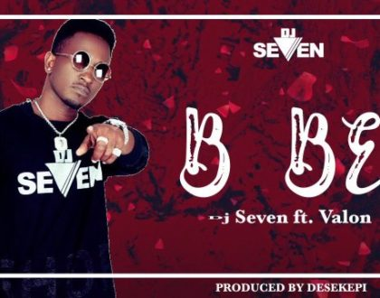Dj Seven ft Valon – Bebe