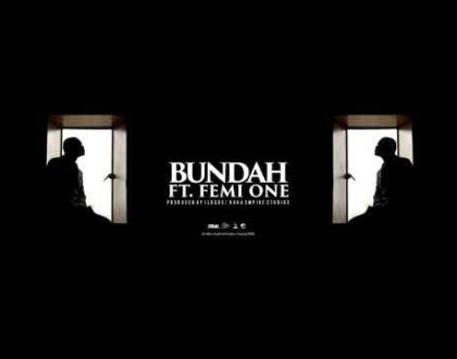 King Kaka ft Femi One – BUNDAH