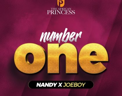 Nandy – Number One ft. Joeboy (Prod. by Kimambo)