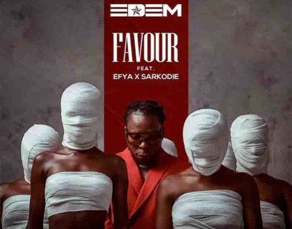 Edem – Favour ft Efya x Sarkodie (Prod. by Magnom)