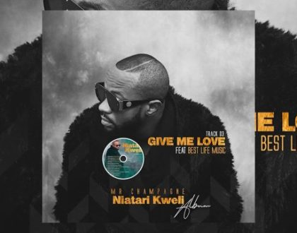 Mr Champagne ft Best Life Music – GIVE ME LOVE