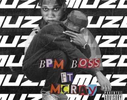 Bpm Boss ft McRay - MuZo