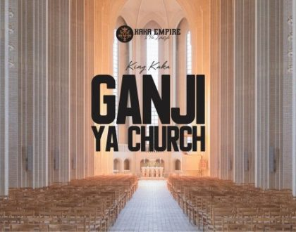 King Kaka – GANJI YA CHURCH