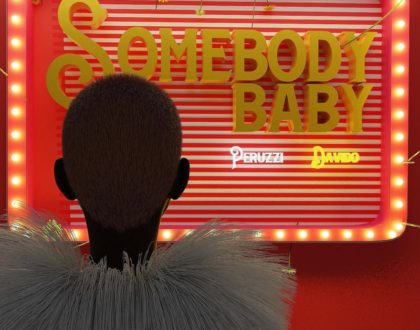 Peruzzi – Somebody Baby Ft Davido (Prod. by Fresh Vdm)