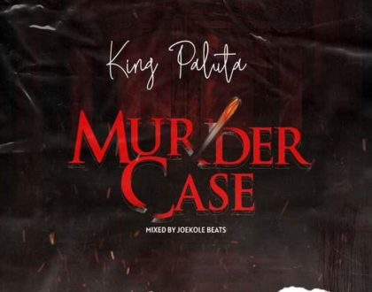 King Paluta – Murder Case (Prod. By Joekole Beats)