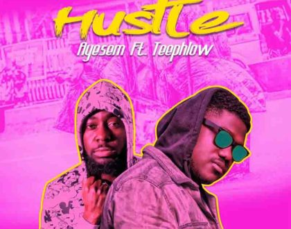 Ayesem – Hustle ft. Teephlow