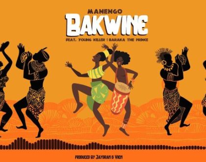 Manengo Ft Young killer & Baraka the prince – Bakwine