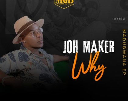 Joh Maker – Why