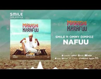 Smile The Genius ft Ommy Dimpoz – Nafuu