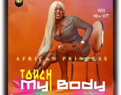 African Princess - Touch My Body (Official VIDEO)