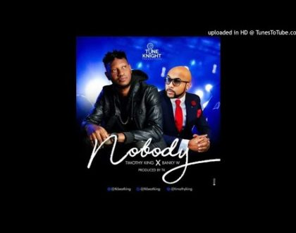 Timothy King ft. Banky W - Nobody
