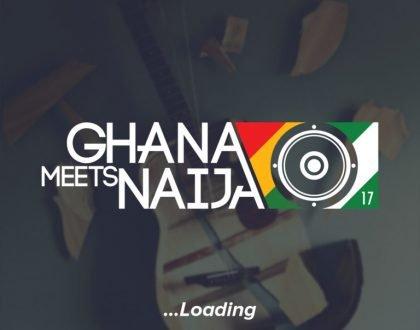 'Ghana Meets Naija' 2018 Slated For June 9