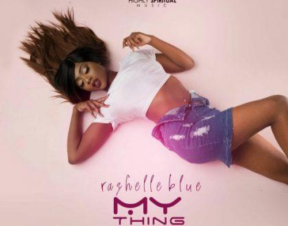 Rashelle Blue Drops New Single 'My Thing' ( VIDEO)